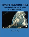 Pneumatic Toys: How to Build Toys Out of Wood with Your Children