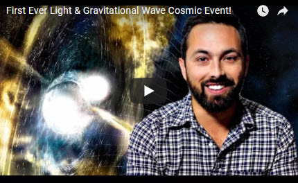 First Ever Light & Gravitational Wave Cosmic Event!