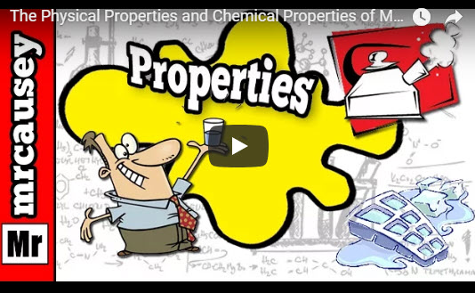 The Physical Properties and Chemical Properties of Matter