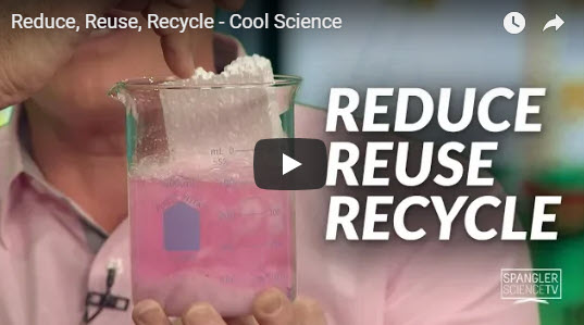 Reduce, Reuse, Recycle – Cool Science – by Steve Spangler