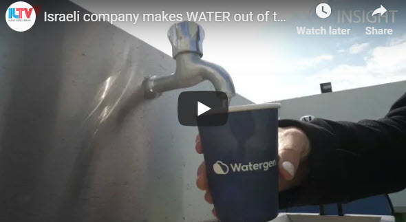 (1) Israeli company makes WATER out of thin air! – submitted by Chuck Cohen