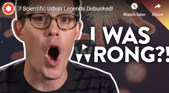 7 Scientific Urban Legends Debunked!