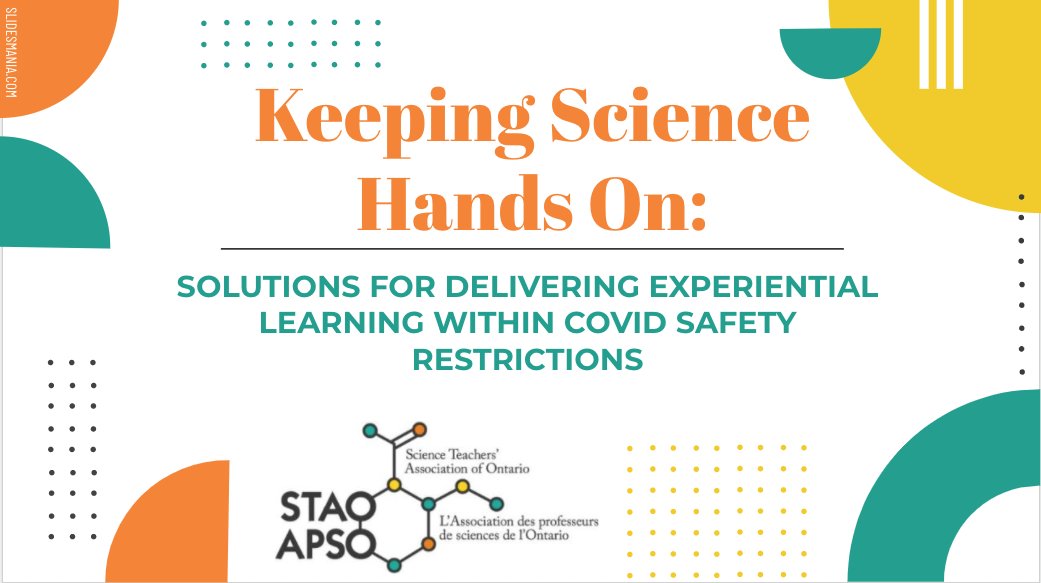 Keeping science hands on: Solutions for delivering experiential learning in COVID safety restrictions