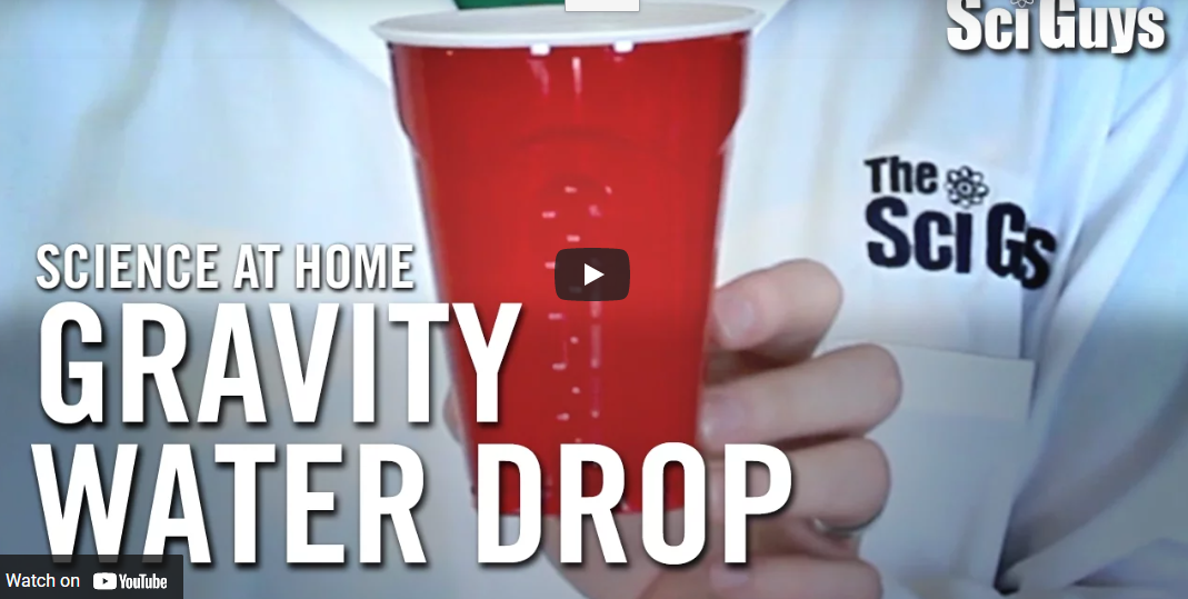 The Sci Guys: Science at Home – Gravity Water Cup Drop